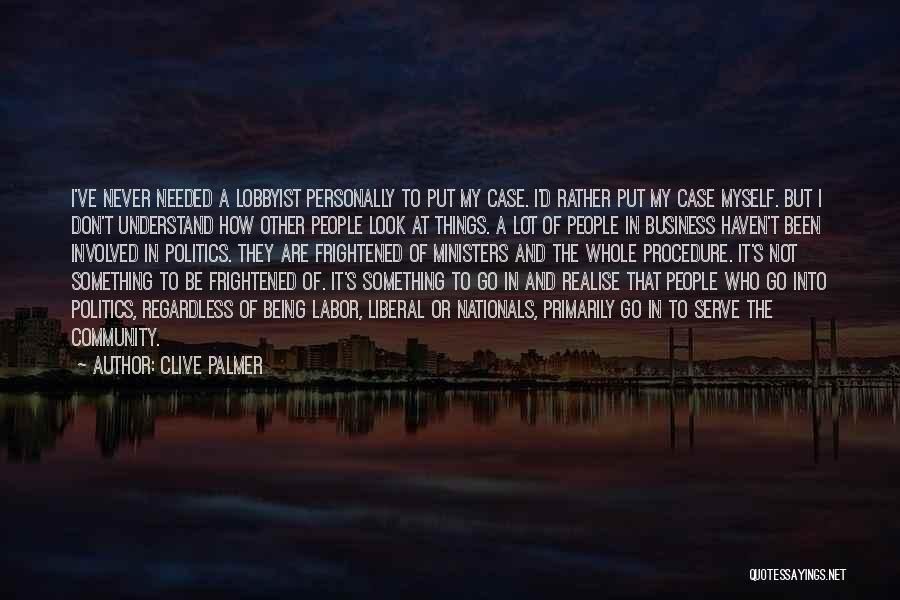 Being A Community Quotes By Clive Palmer