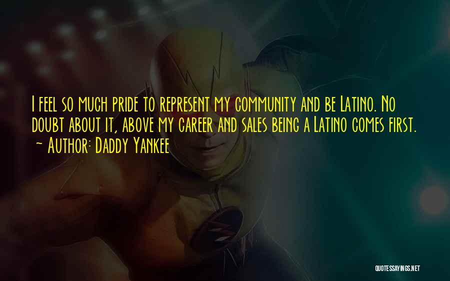 Being A Community Quotes By Daddy Yankee