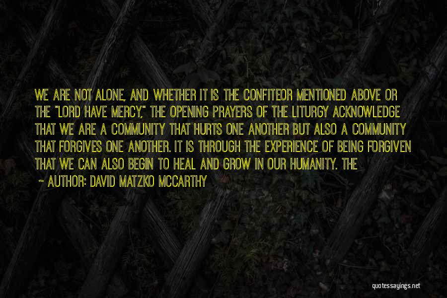 Being A Community Quotes By David Matzko McCarthy