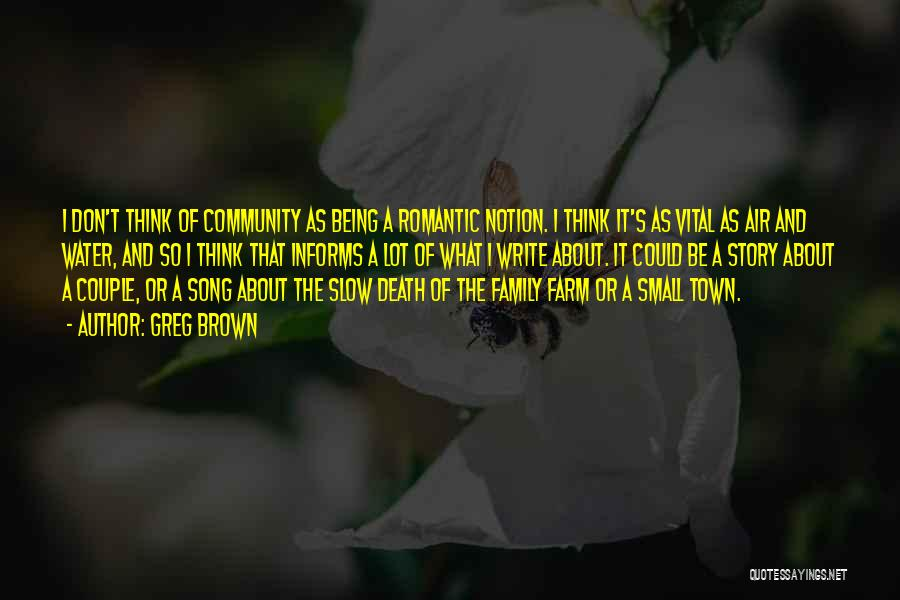 Being A Community Quotes By Greg Brown