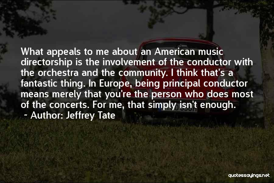 Being A Community Quotes By Jeffrey Tate