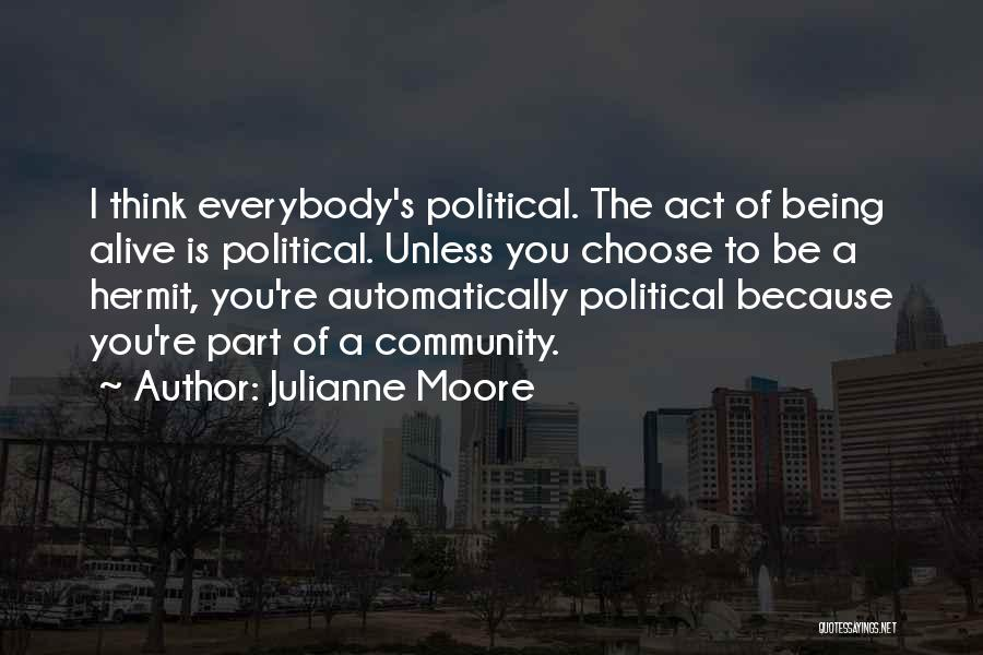 Being A Community Quotes By Julianne Moore