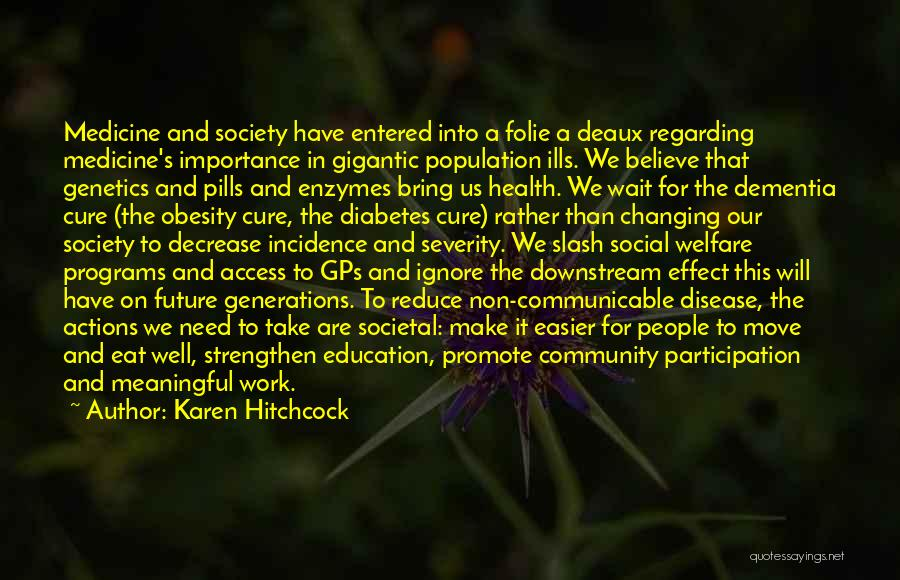 Being A Community Quotes By Karen Hitchcock