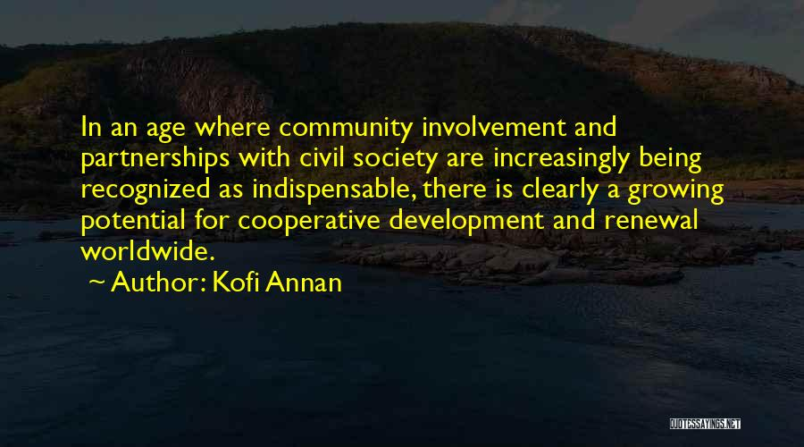 Being A Community Quotes By Kofi Annan