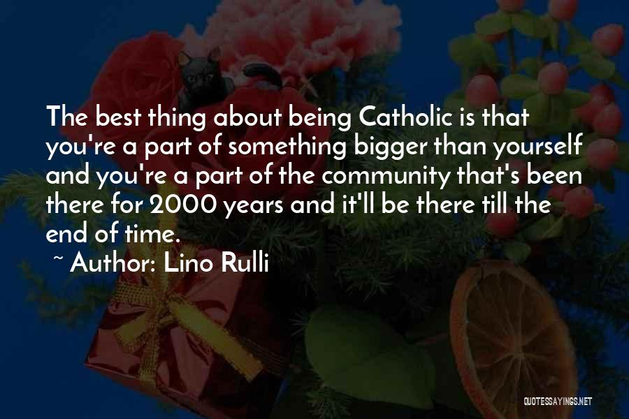 Being A Community Quotes By Lino Rulli