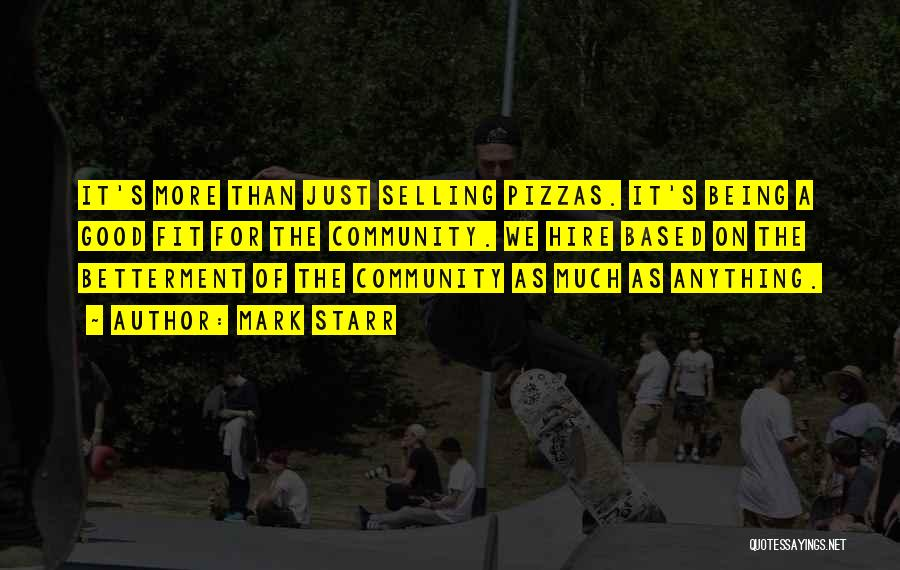 Being A Community Quotes By Mark Starr