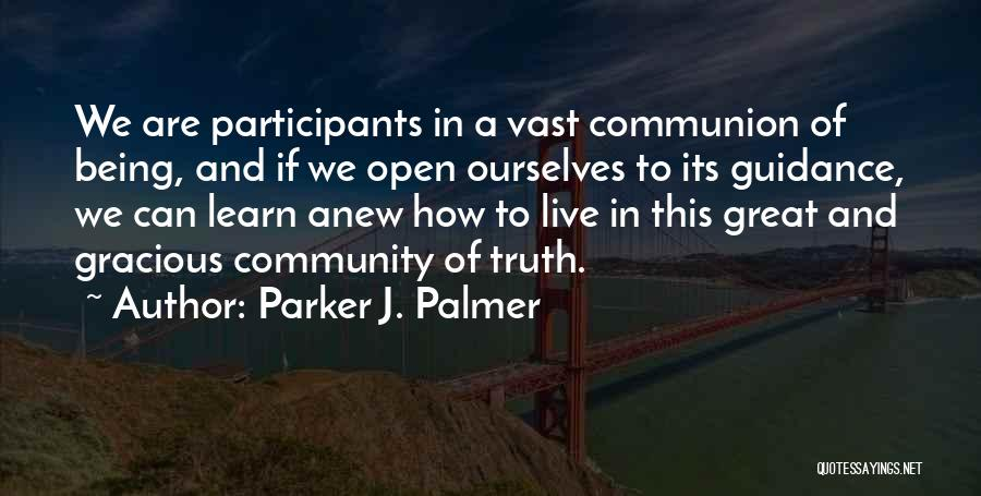 Being A Community Quotes By Parker J. Palmer