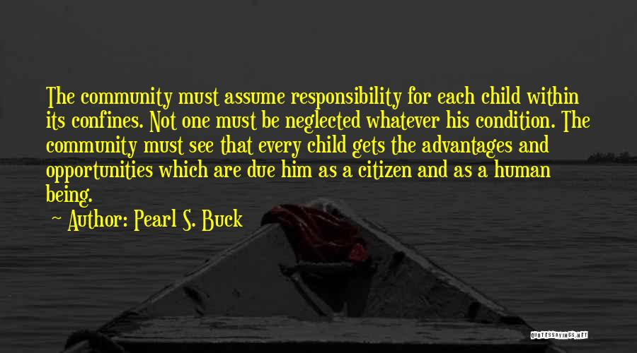 Being A Community Quotes By Pearl S. Buck