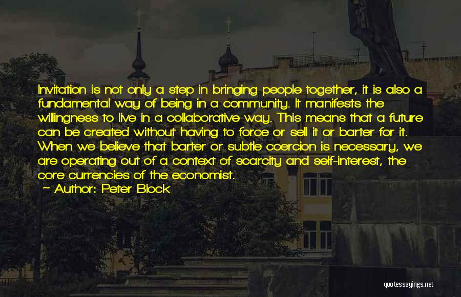 Being A Community Quotes By Peter Block