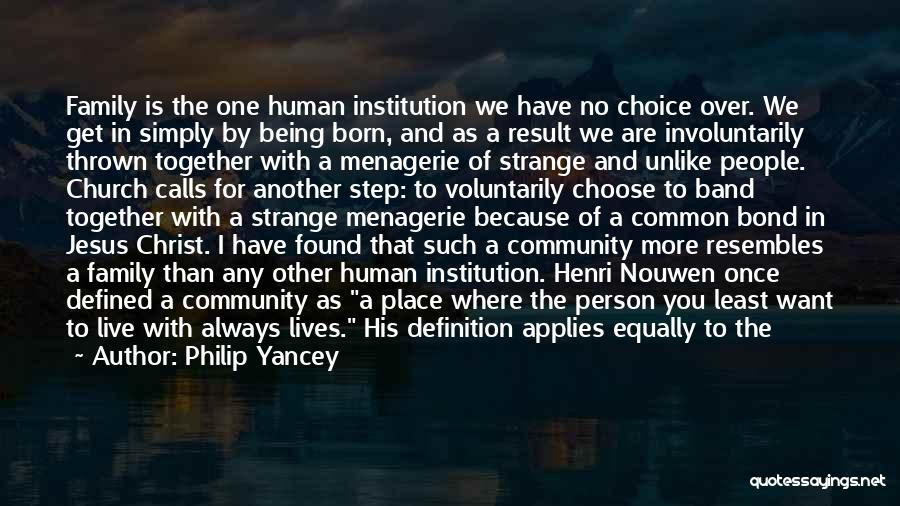 Being A Community Quotes By Philip Yancey