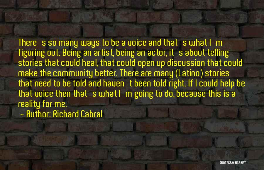 Being A Community Quotes By Richard Cabral