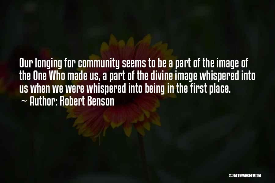Being A Community Quotes By Robert Benson