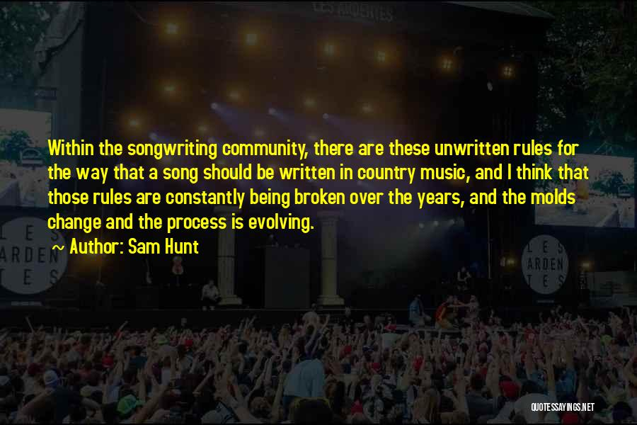 Being A Community Quotes By Sam Hunt