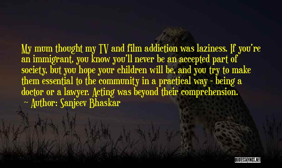 Being A Community Quotes By Sanjeev Bhaskar