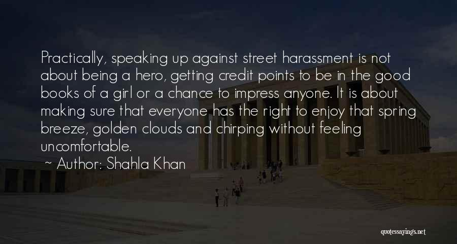 Being A Community Quotes By Shahla Khan
