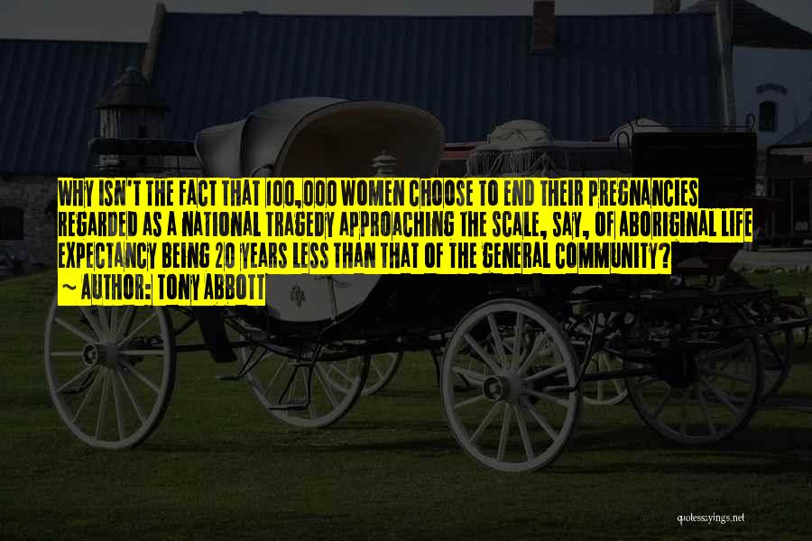 Being A Community Quotes By Tony Abbott