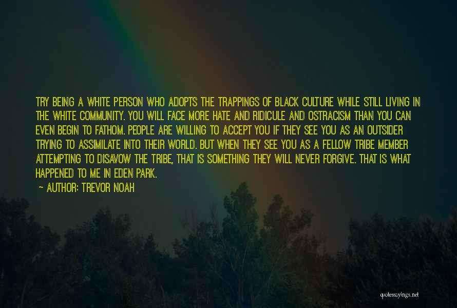 Being A Community Quotes By Trevor Noah