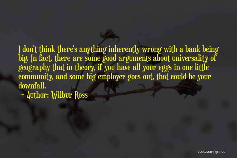 Being A Community Quotes By Wilbur Ross