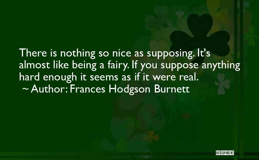 Being A Fairy Princess Quotes By Frances Hodgson Burnett