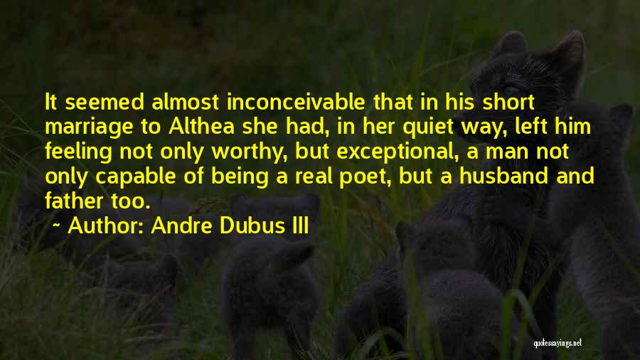 Being A Father And Husband Quotes By Andre Dubus III
