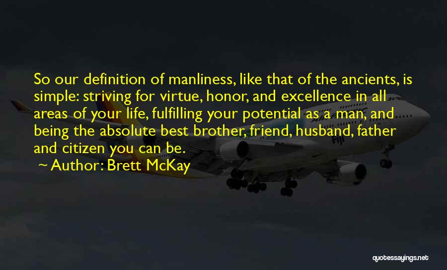 Being A Father And Husband Quotes By Brett McKay
