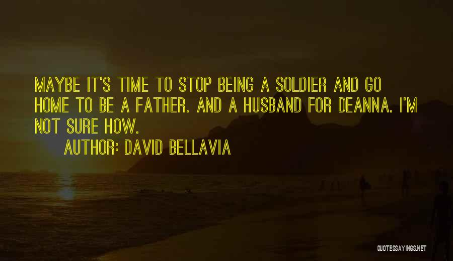 Being A Father And Husband Quotes By David Bellavia