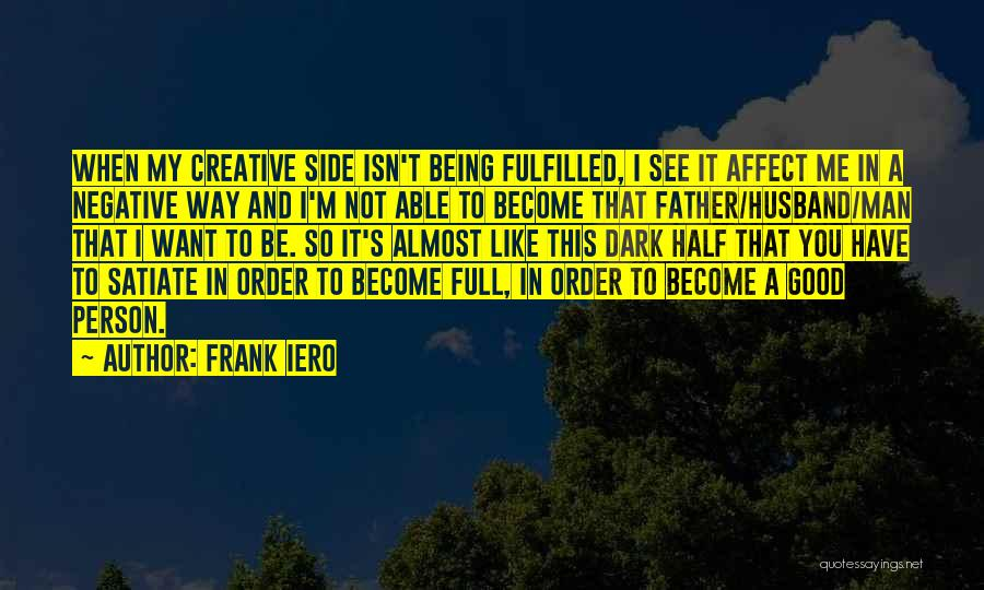 Being A Father And Husband Quotes By Frank Iero