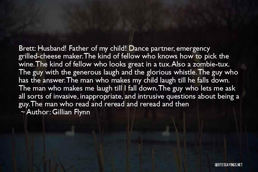 Being A Father And Husband Quotes By Gillian Flynn