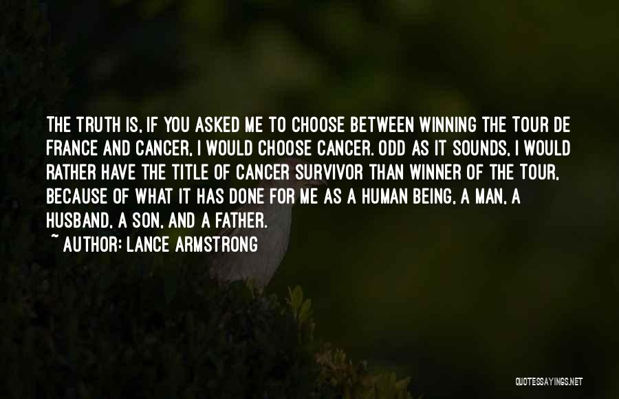 Being A Father And Husband Quotes By Lance Armstrong