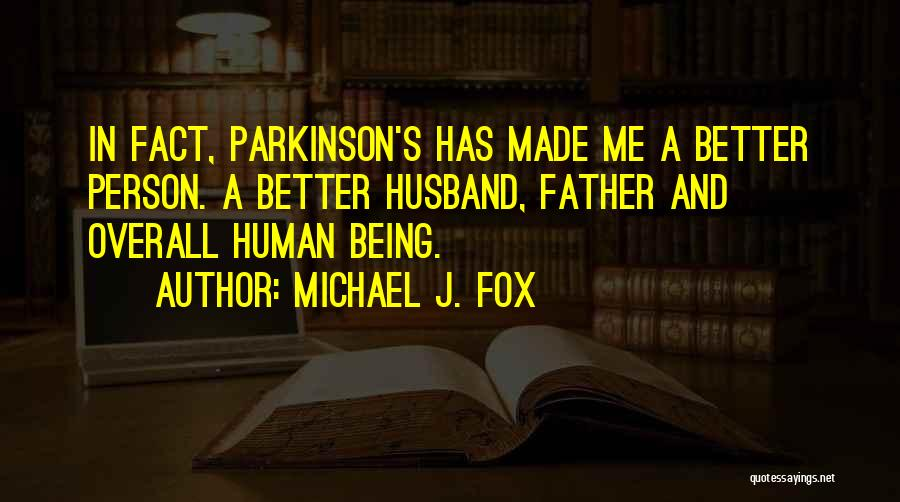 Being A Father And Husband Quotes By Michael J. Fox