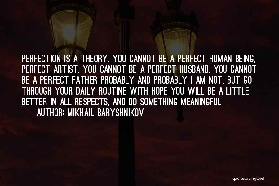 Being A Father And Husband Quotes By Mikhail Baryshnikov