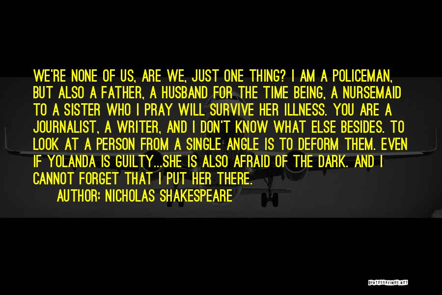 Being A Father And Husband Quotes By Nicholas Shakespeare