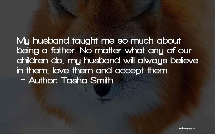Being A Father And Husband Quotes By Tasha Smith