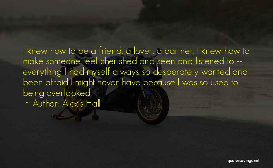 Being A Friend Quotes By Alexis Hall
