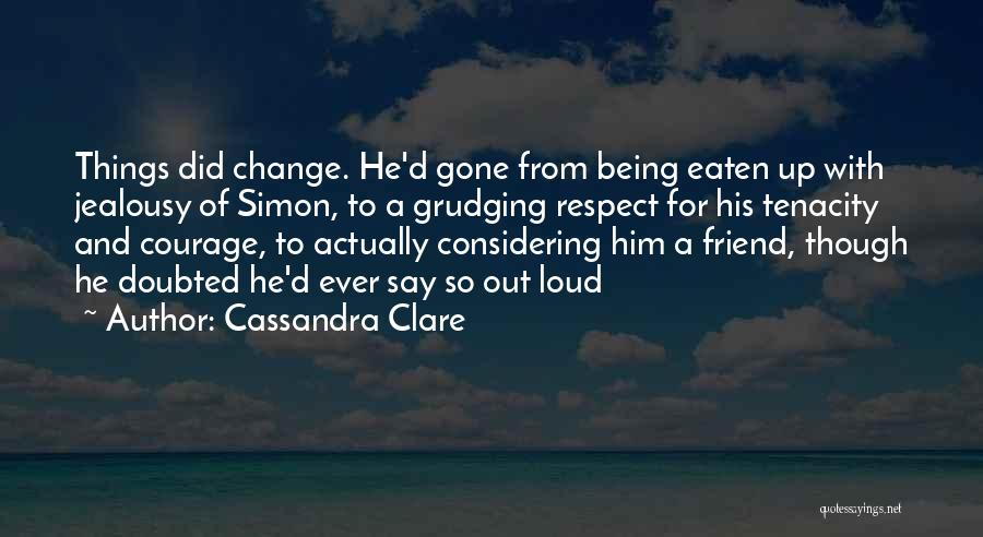 Being A Friend Quotes By Cassandra Clare