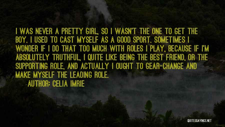 Being A Friend Quotes By Celia Imrie