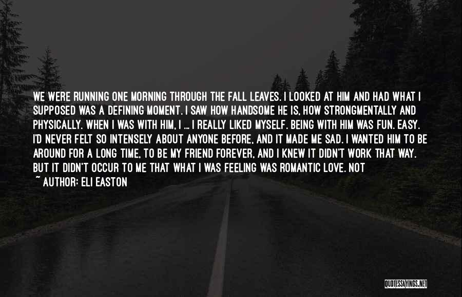 Being A Friend Quotes By Eli Easton