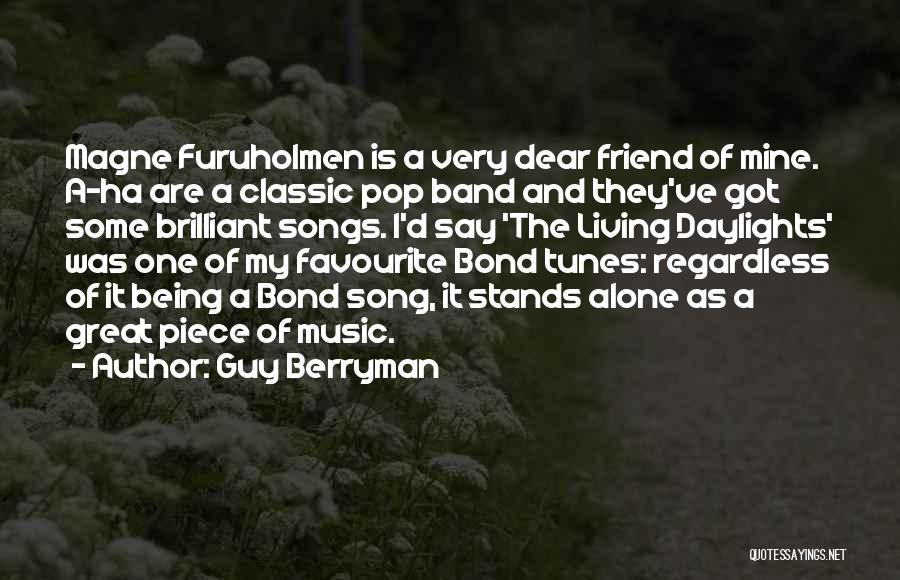 Being A Friend Quotes By Guy Berryman