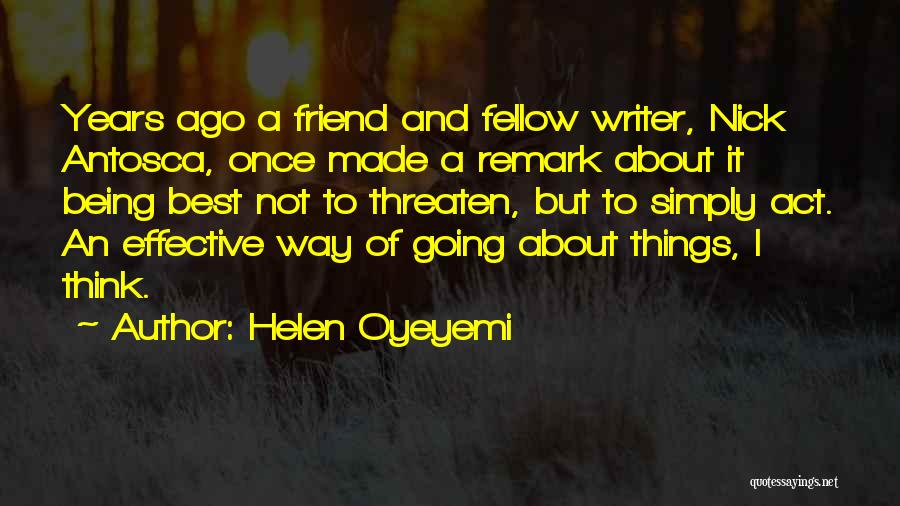 Being A Friend Quotes By Helen Oyeyemi