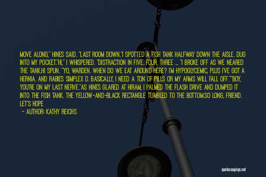 Being A Friend Quotes By Kathy Reichs