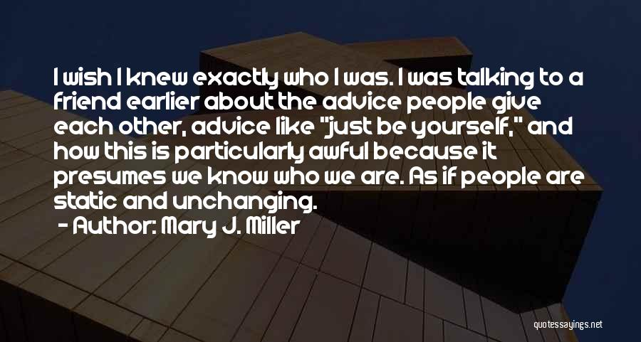 Being A Friend Quotes By Mary J. Miller