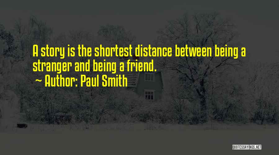 Being A Friend Quotes By Paul Smith