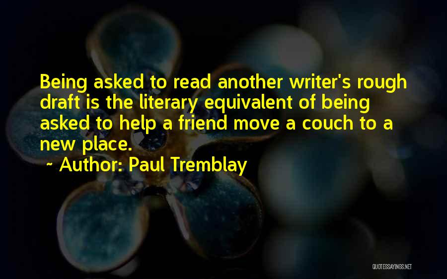 Being A Friend Quotes By Paul Tremblay