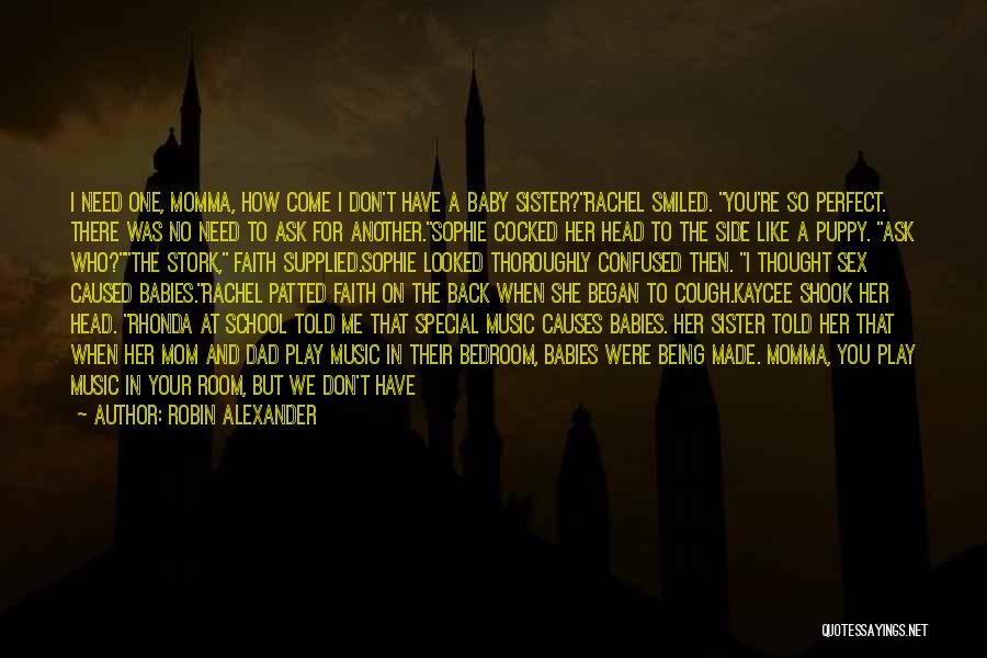 Being A Friend Quotes By Robin Alexander