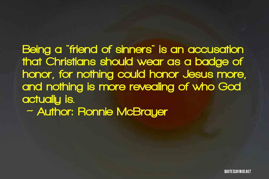 Being A Friend Quotes By Ronnie McBrayer