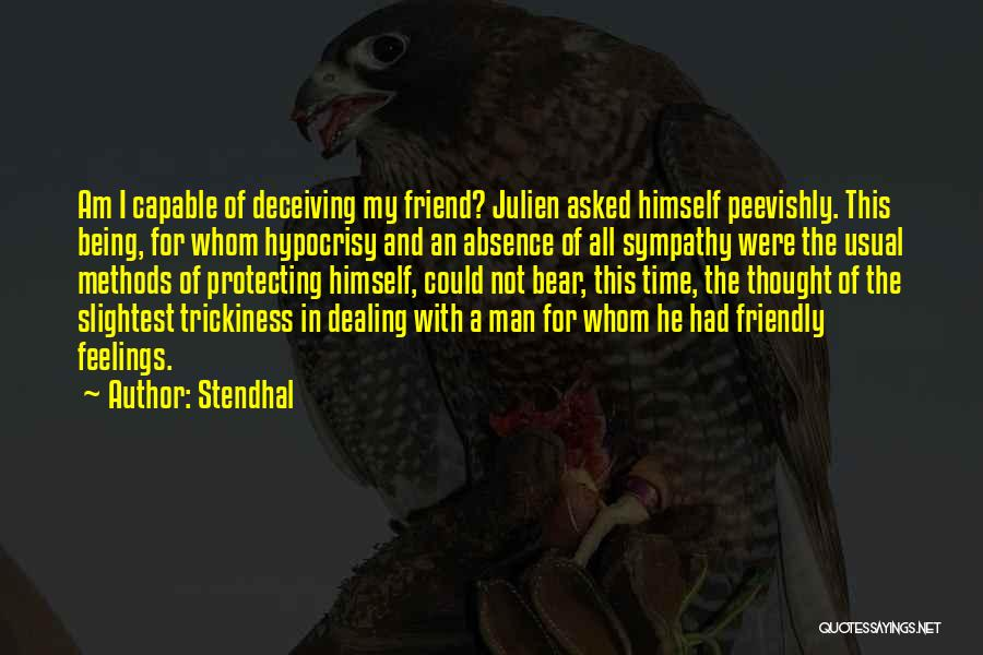 Being A Friend Quotes By Stendhal