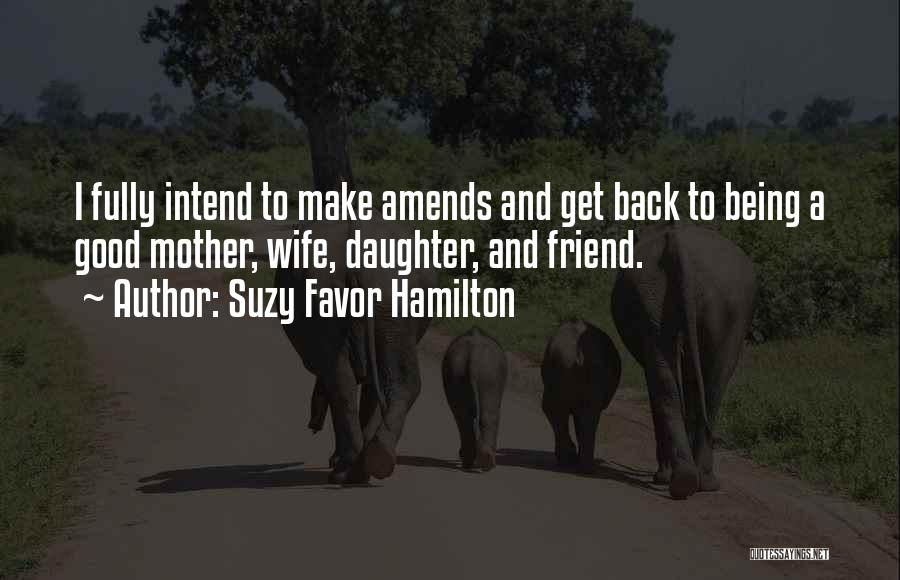Being A Friend Quotes By Suzy Favor Hamilton