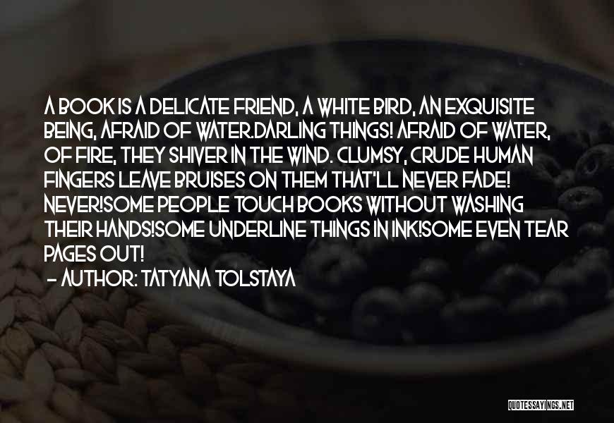 Being A Friend Quotes By Tatyana Tolstaya