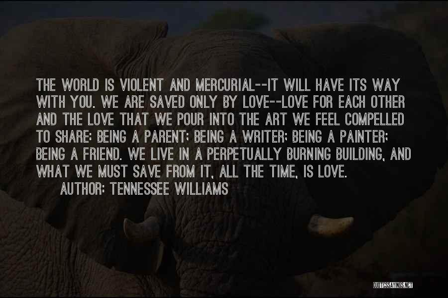 Being A Friend Quotes By Tennessee Williams