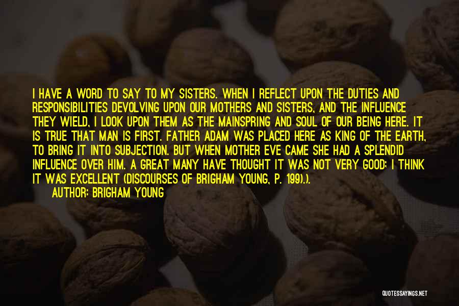 Being A Good Mother Quotes By Brigham Young